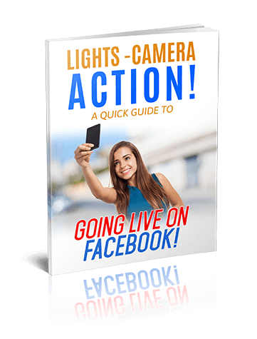 Lights, Camera, Action! A Quick Guide To Going Live on Facebook!
